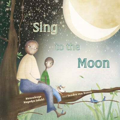 Sing to the Moon – Nanubuga Nagadya Isdahl  and Sandra van Doorn