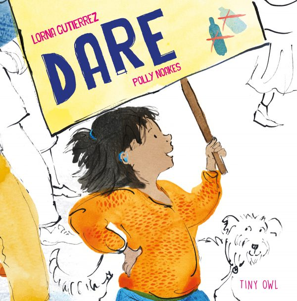 Dare by Lorna Gutierrez and Polly Noakes